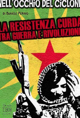 Nell'occhio del ciclone. La resistenza curda tra guerra e rivoluzione