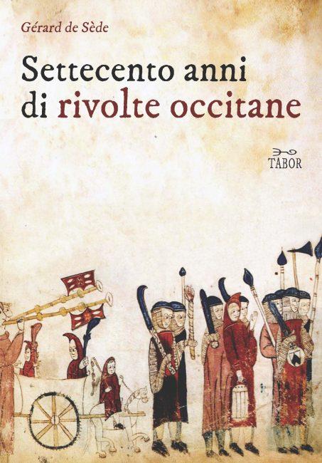 Gérard de Sède, Settecento anni di rivolte occitane