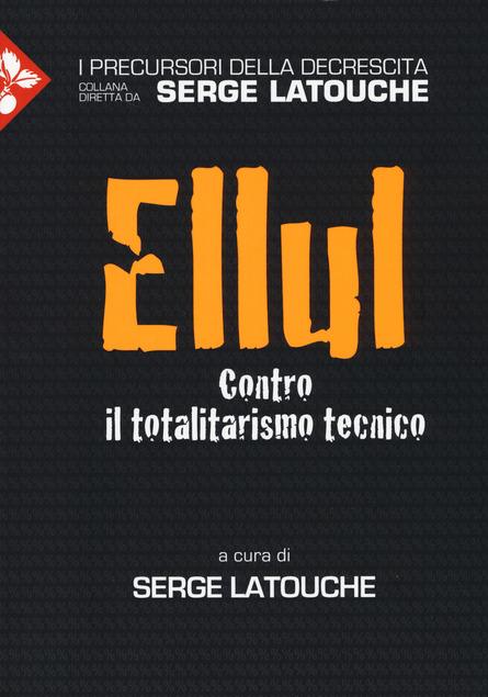 Ellul. Contro il totalitarismo tecnico Book Cover
