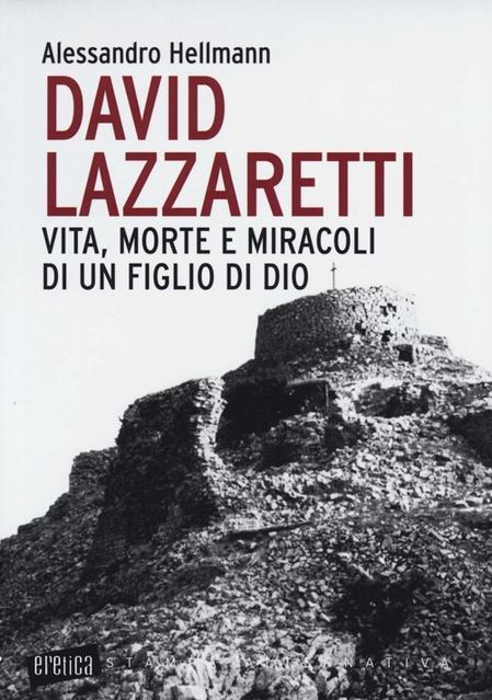 David Lazzaretti. Vita, morte e miracoli di un figlio di Dio Book Cover